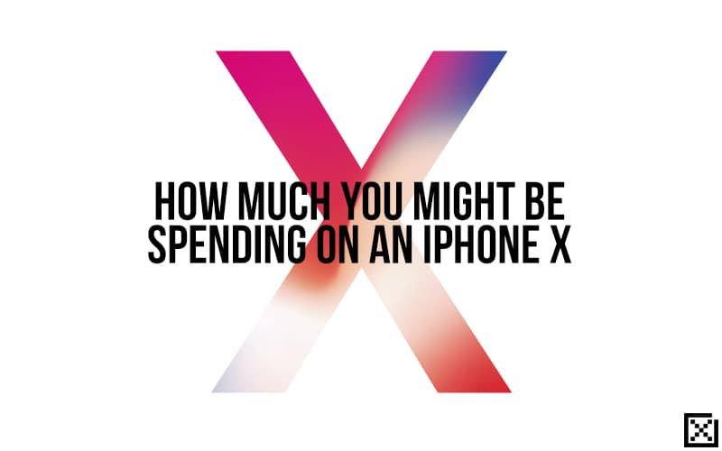 Apple IphoneX How much you might be spending